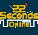 22 Seconds Online