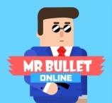 Mr. Bullet Online
